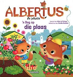 Albertus die Jakkalsie - 'n Dag op die plaas